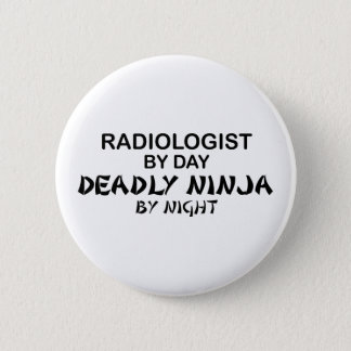 Radiologist Deadly Ninja by Night Pinback Button