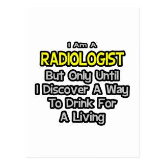 Radiologist .. Drink for a Living Postcard