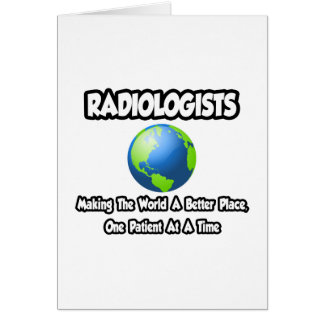 Radiologists Making the World a Better Place Cards