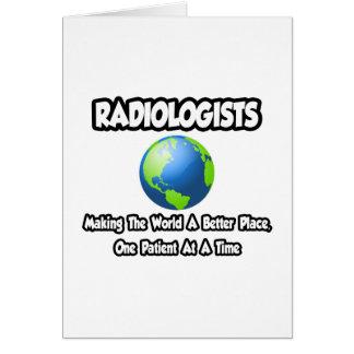 Radiólogos… que hacen el mundo un mejor lugar felicitaciones