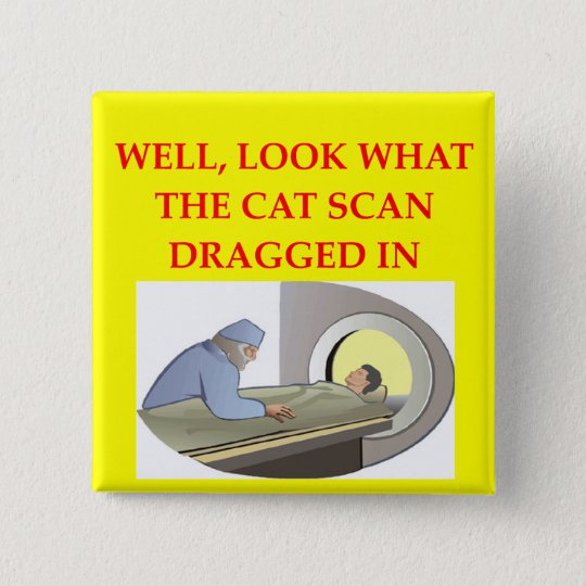 radiology joke pinback button