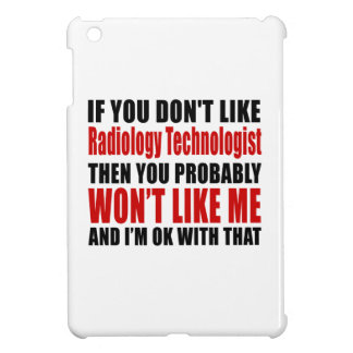 Radiology Technologist Don't Like Designs Cover For The iPad Mini