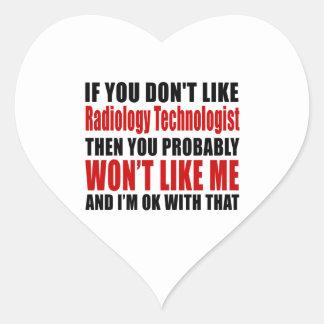 Radiology Technologist Don't Like Designs Heart Sticker