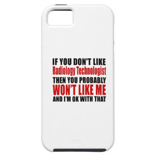Radiology Technologist Don't Like Designs iPhone SE/5/5s Case