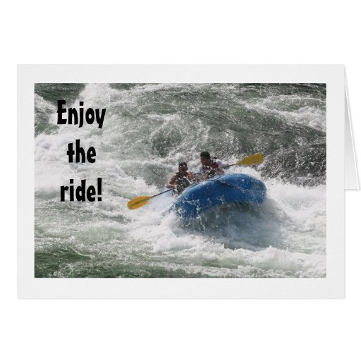 "RAFTERS SAY ""ENJOY THE RIDE"" AND YOUR BIRTHDAY GREETING CARD"