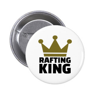 Rafting king pinback button