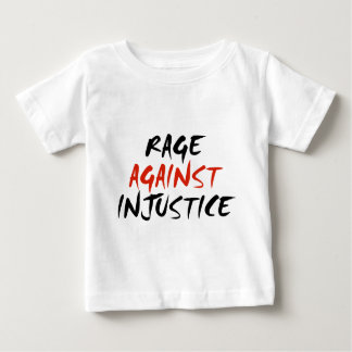 Rage Against Injustice Baby T-Shirt