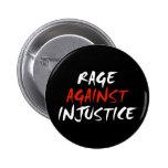 Rage Against Injustice Pinback Button