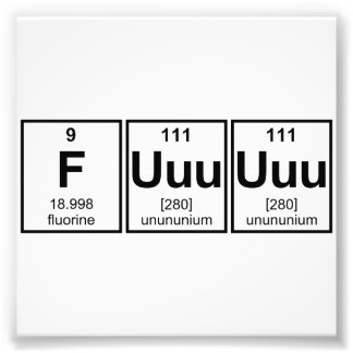 Rage Fuuuuuu Periodic Table Element Symbols Photo Print