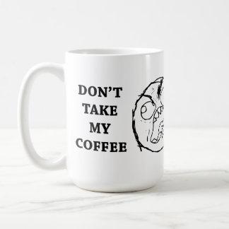 Rage Guy Don't Take My Coffee Classic White Coffee Mug