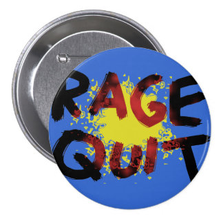 Rage Quit Pinback Button