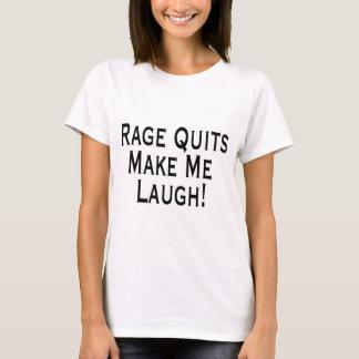 Rage Quits Make Me Laugh T-Shirt