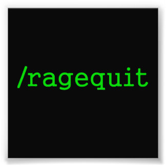 Ragequit Gamer Photo Print
