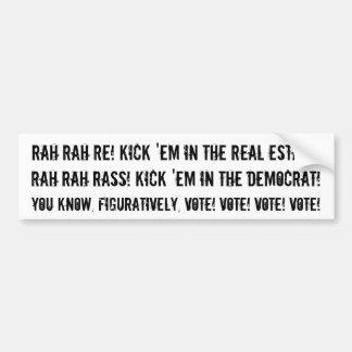 RAH RAH RE! Kick 'em in the ... Car Bumper Sticker