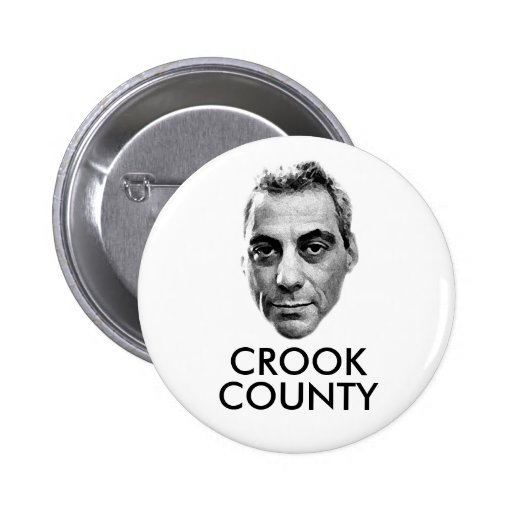 Rahm Emanuel: Crook County 2 Inch Round Button