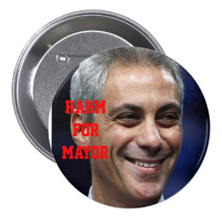 RAHM FOR MAYOR 3 INCH ROUND BUTTON