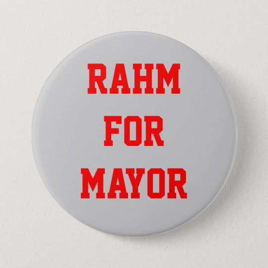 RAHM FOR MAYOR PINBACK BUTTON