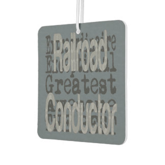 Railroad Conductor Extraordinaire Car Air Freshener