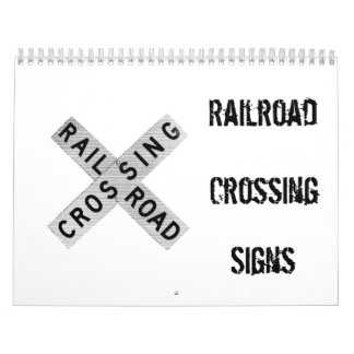 Railroad Crossing Signs Calendar