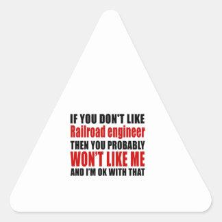 Railroad engineer Don't Like Designs Triangle Sticker