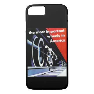 Railroads-Most Important Wheels in America iPhone 8/7 Case