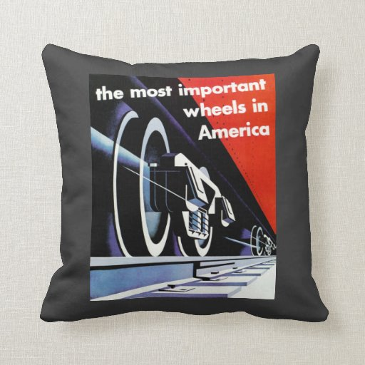 Railroads-Most Important Wheels in America Throw Pillows
