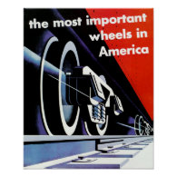 Railroads-Most Important Wheels in America Posters