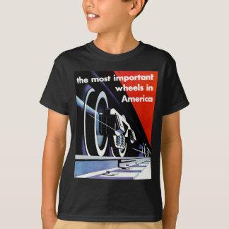 Railroads-Most Important Wheels in America T-Shirt
