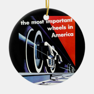 Railroads; The Most Important Wheels in America Ceramic Ornament