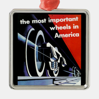 Railroads; The Most Important Wheels in America Metal Ornament