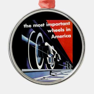 Railroads; The Most Important Wheels in America Metal Ornament