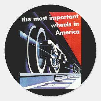 Railroads - The Most Important Wheels in America Classic Round Sticker