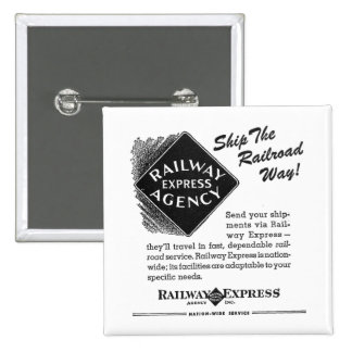 Railway Express; Ship The Railroad Way 2 Inch Square Button