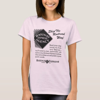 Railway Express; Ship The Railroad Way T-Shirts