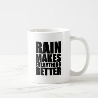 Rain make everything better coffee mug