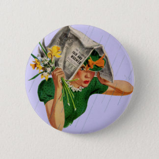 rain not in the forecast pinback button