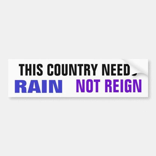 Rain Not Reign Car Bumper Sticker