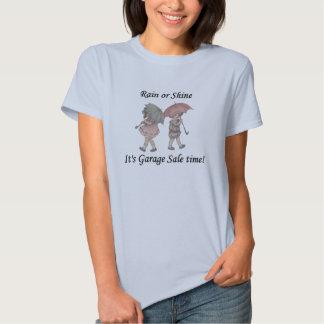 Rain or Shine It's Garage Sale Time! T Shirt