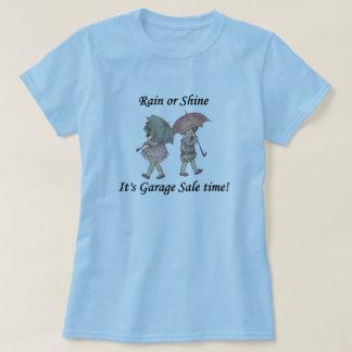 Rain or Shine It's Garage Sale Time! T-Shirt