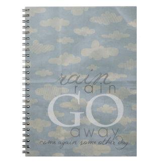 Rain Rain Go Away Spiral Notebook