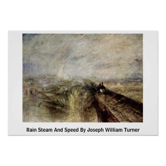 Rain Steam And Speed By Joseph William Turner Poster