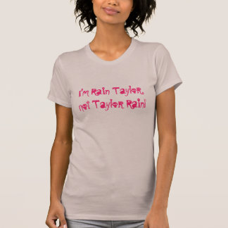 Rain Taylor T-Shirt