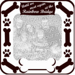 "Rainbow Bridge Dog Bone Frame Statuette<br><div class=""desc"">Text reads: &quot;Until we meet again at the Rainbow Bridge&quot;. Immortalize your beloved pet by uploading a photo to the this dog bone and paw print picture frame. Order this as an ornament, keychain or photo sculpture! **Still not quite how you want it? Please go to the link: &quot;Edit this...</div>"