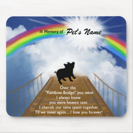 Rainbow Bridge Memorial Poem for Pigs Mouse Pad