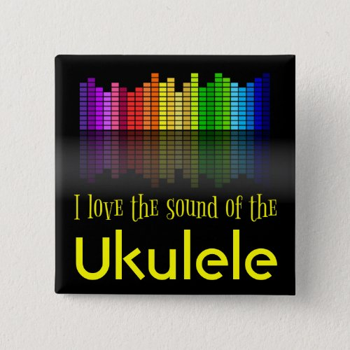 Rainbow Digital Sound Equalizer Love the Sound of the Ukulele 2-inch Square Button