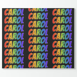 """[ Thumbnail: Rainbow First Name """"Carol""""; Fun & Colorful Wrapping Paper ]"""