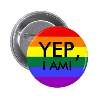 Rainbow Flag, YEP,, I AM! 2 Inch Round Button