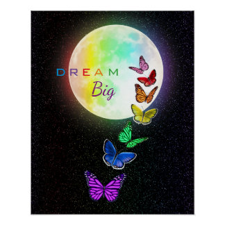 Rainbow Full Moon & Rainbow Butterflies Dream Big Poster