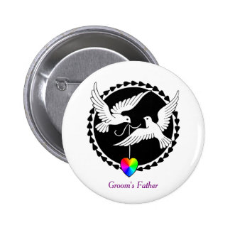 Rainbow Heart Love Doves Badge for a Groom's Dad Pinback Button