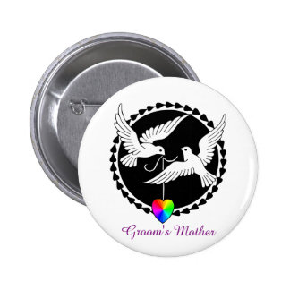 Rainbow Heart Love Doves Mother of a Groom Badge Pinback Button